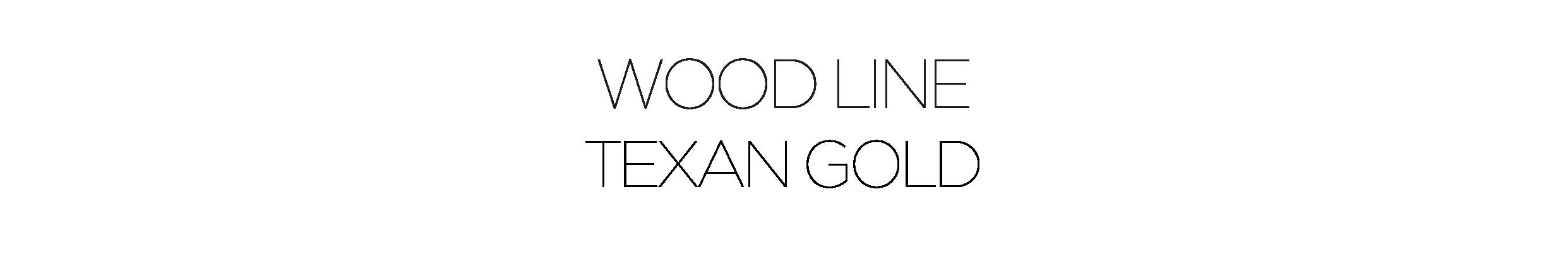 WOOD LINE TEXAN GOLD-11